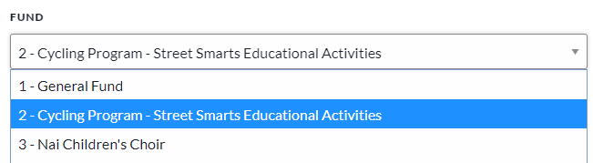 """Under """"Fund"""" select """"2 - Cycling Program - Street Smarts Educational Activities."""""""