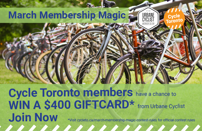 During March Membship Magic Cycle Toronto Members can win a $400 giftcard from Urbane Cyclist