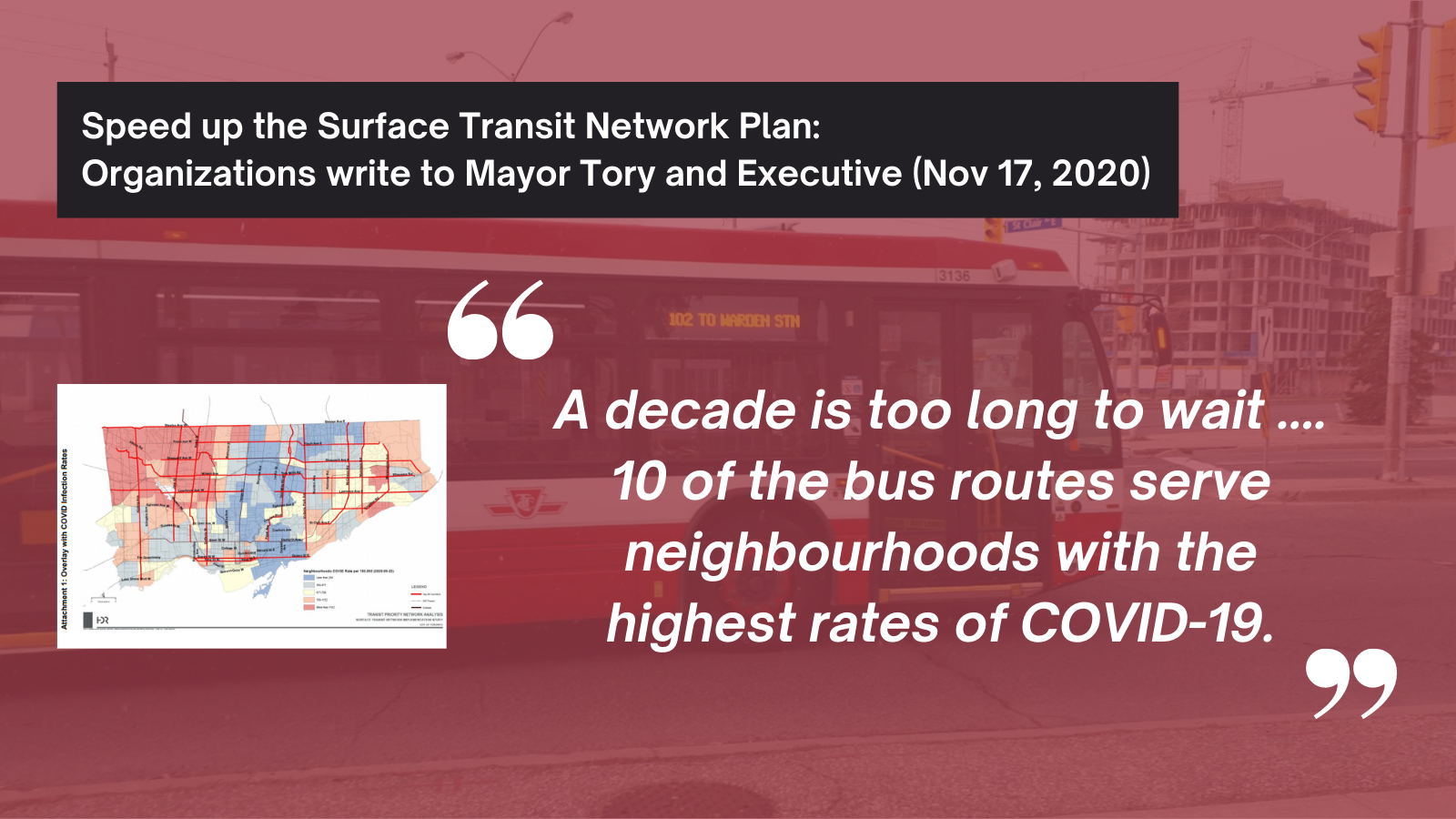 Reads: A decade is too long to wait... 10 of the bus routes serve neighbourhoods with the highest rates of COVID-19.