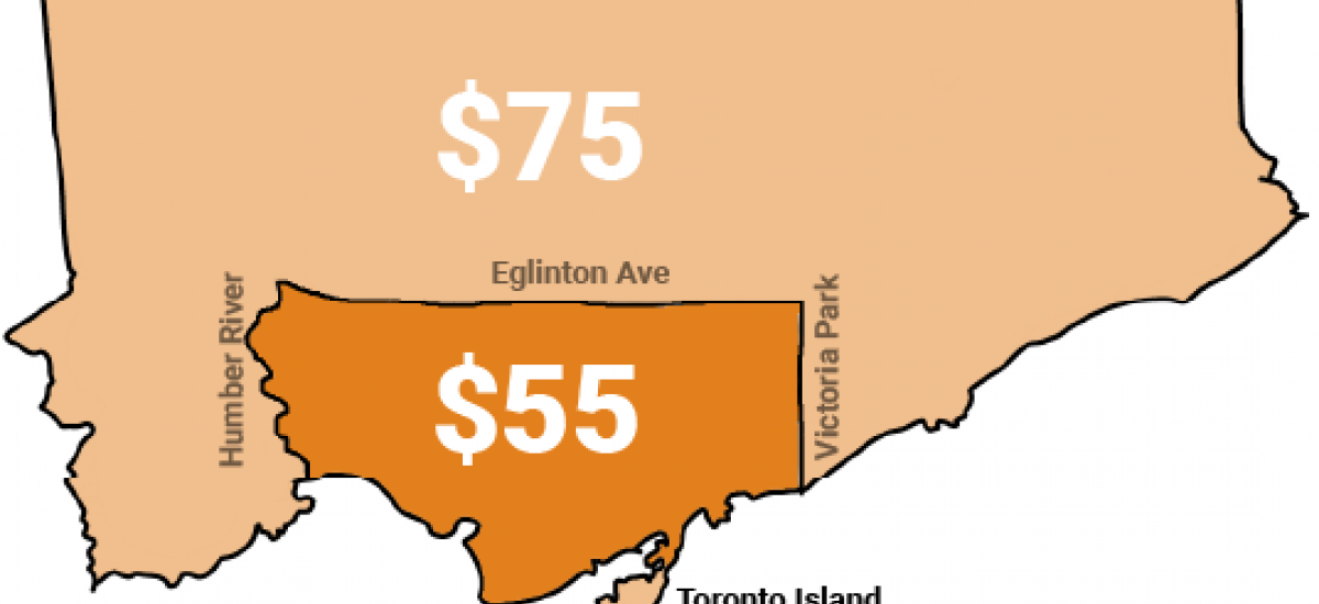 $55 within the Humber, Vic Park and Eglinton. $75 outside of those bounds.