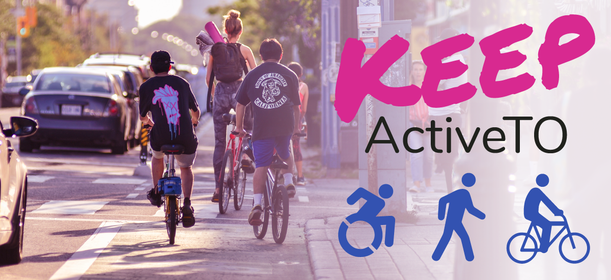 On the right: Keep ActiveTO. On the left: people ride bikes in a bike lane