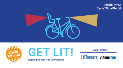 """Images of bikes with lights. Text reads """"Get Lit! Lighting your ride this October. Lead partners Toronto, Vision Zero"""
