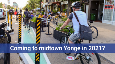 Image of people biking in a busy protected bike lane beside an active patio. Text: Coming to midtown Yonge in 2021