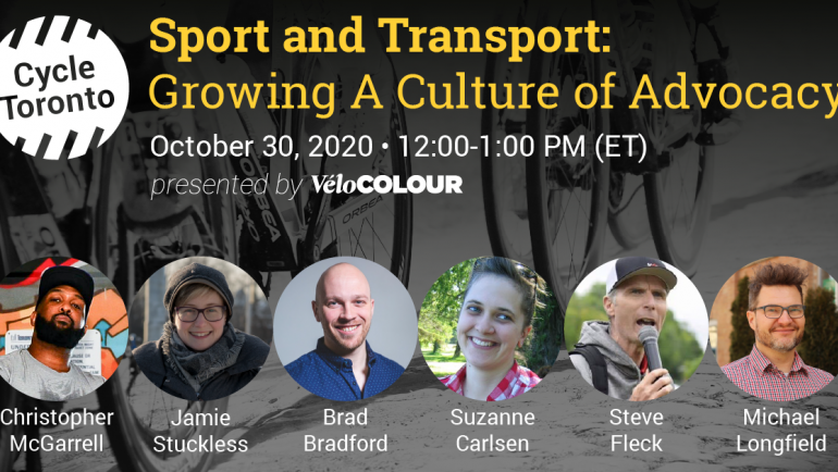 Graphic image shwos bicycles in the background. Overlaid, text reads: Sport and Transport: Growing a Culture of Advocacy, October 30, 2020, 12:00-1:00 PM (ET), presented by véloColour. A row of headshots show the panelists: Christopher McGarrell, Jamie St