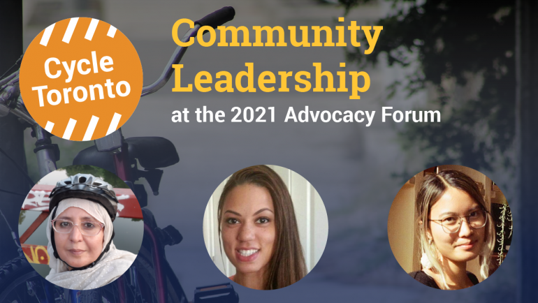 Graphic image shows text and headshots overlaid on top of a photo of bicycles. Text reads: Community Leadership at the 2021 Advocacy Forum. Headshots are of three speakers, Najia Zewari, Cassandra Powell, and Christina Hoang