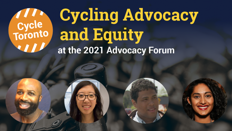 Graphic image shows text and headshots overlaid on top of a photo of bicycles. Text reads: Cycling Advocacy and Equity at the 2021 Advocacy Forum. Headshots are of four panelists: Adrian Currie, Ashley Quan, Darnel Harris, and Priyanka Vittal.