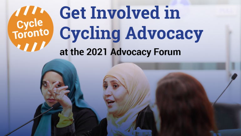 Graphic image shows text and headshots overlaid on top of a photo of a woman in a hijab speaking. Two other women watch and listen as she speaks. Text reads: Get involved in cycling advocacy at the 2021 Advocacy Forum