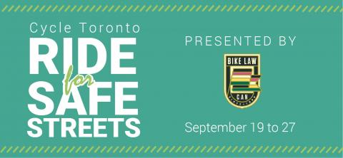 White text is shown on a teal background. Green tire tracks frame the top and bottom of the image, running horizontally. Text reads: Cycle Toronto Ride for Safe Streets. Presented by Bike Law Canada. September 19 to 27.