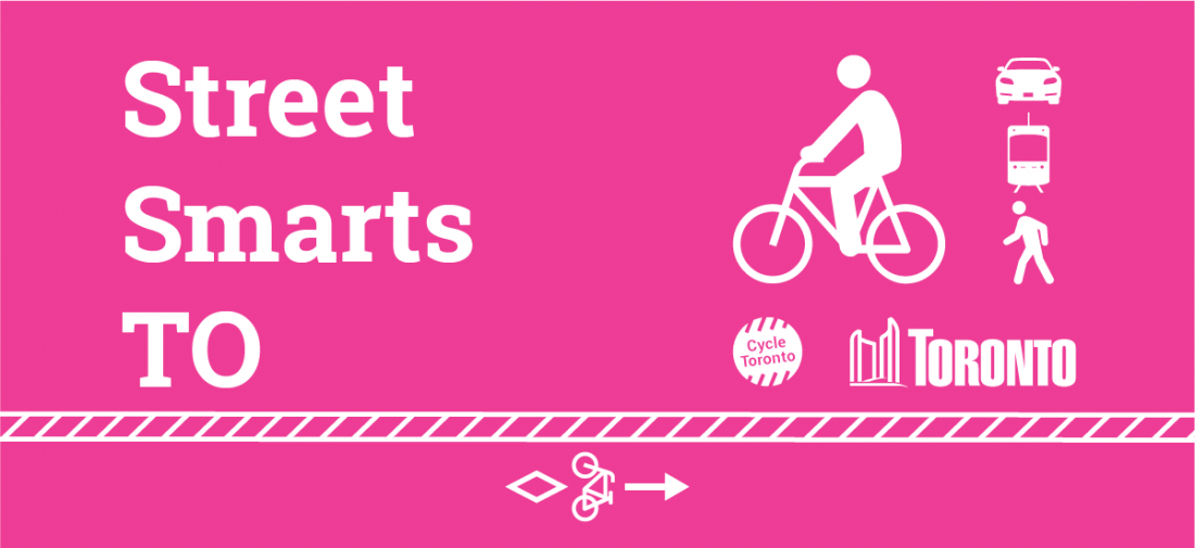 Magenta background. On the left it reads: Street Smarts TO. On the right there are various mobility icons, a Cycle Toronto logo, and a City of Toronto logo all in white. At the bottom is an icon for a bike lane.